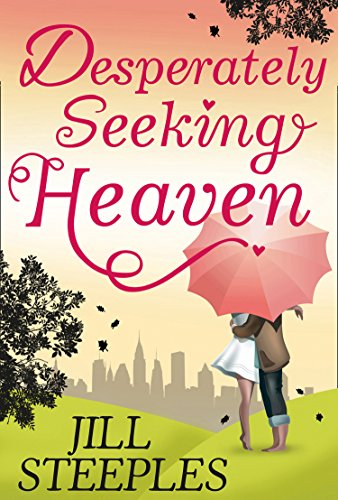 Desperately Seeking Heaven by [Steeples, Jill]