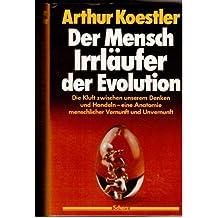 Der Mensch - Irrläufer der Evolution. Eine Anatomie der menschlichen Vernunft und Unvernunft (Livre en allemand)