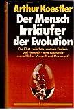 Der Mensch - Irrl?ufer der Evolution. Eine Anatomie der menschlichen Vernunft und Unvernunft