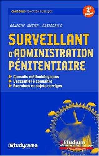 Surveillant d'administration pénitenciaire par Christophe Blondel Deblangy, Caroline Binet, Sylvie Olivier