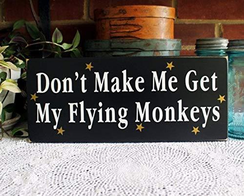 CELYCASY Schild mit Aufschrift Don't Make Me Get My Flying Monkeys, Zauberer von Oz, Holzschild, Wicked Hexe, Halloween Dekor, Hexe Schild