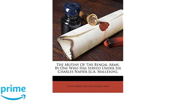 Amazon in: Buy The Mutiny of the Bengal Army, by One Who Has