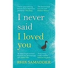 I Never Said I Loved You: 'A brilliant memoir full of gasp-inducing honesty' Matt Haig
