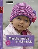 Maschenmode für kleine Köpfe: Baby- und Kindermützen stricken (kreativ.kompakt.)