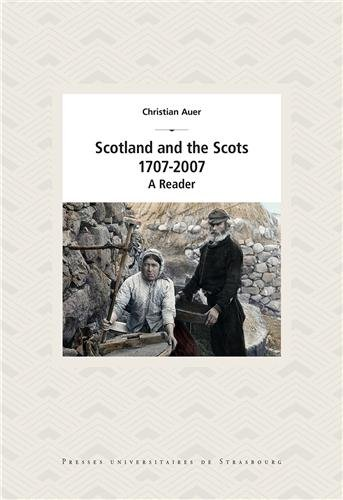 Scotland and the Scots, 1707-2007. a Reader par Christian Auer