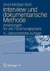 Interview und dokumentarische Methode: Anleitungen für die Forschungspraxis (Qualitative Sozialforschung)