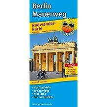 Berlin, Mauerweg: Radwanderkarte mit Ausflugszielen & Freizeittipps und Stadtplan sowie S- und U-Netz, wetterfest, reissfest, abwischbar, GPS-genau. 1:60000 (Radkarte / RK)