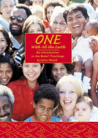 One With All the Earth: An Introduction to the Baha'I Teachings por Janice Mazidi