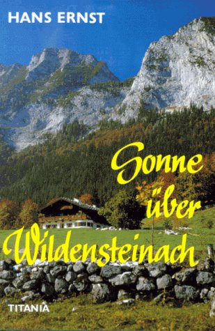 Sonne über Wildensteinach: Bergroman
