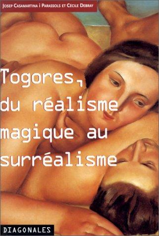 Togores, du réalisme magique au surréalisme : [exposition, Châteauroux, Couvent des Cordeliers, 5 juin-13 septembre 1998]