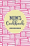 Mom's Cookbook: Create Your Own Cookbook, Blank Recipe Book, Pink (Gifts for Mom)