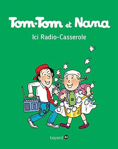 Tom-Tom et Nana, Tome 11 : Ici radio casserole (French Edition) - Tomtom Radio