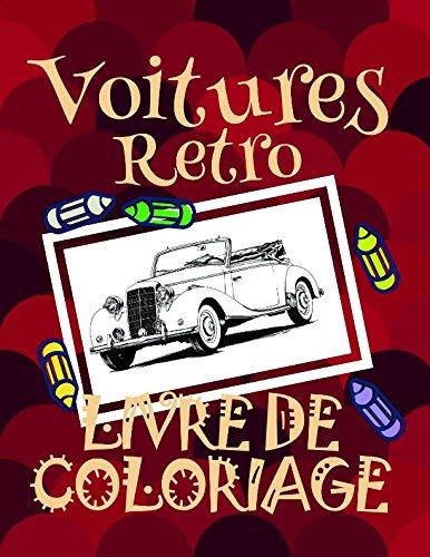 Livre de Coloriage Voitures Retro ✎: Voitures Livre de Coloriage pour les enfants 4-9 ans! ✌