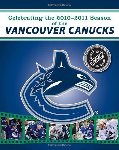 Celebrating the 2010-2011 Season of the Vancouver Canucks by NHL (2011-06-28)