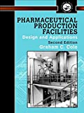 Pharmaceutical Production Facilities: Design and Applications (Pharmaceutical Science Series)