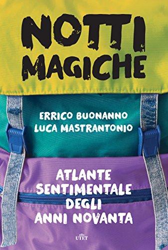 Notti magiche: Atlante sentimentale degli anni Novanta