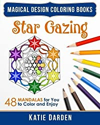 Star Gazing: 48 Mandalas for You to Color & Enjoy (Magical Design Coloring Books) (Volume 2) by Katie Darden (2015-08-27)