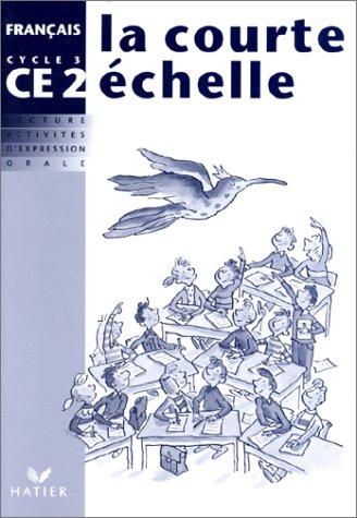 La courte échelle CE2 : Cahier