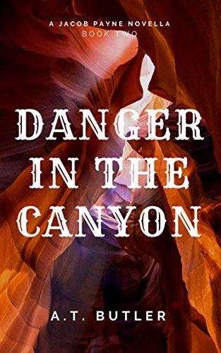 Danger in the Canyon: A Western Novella (Jacob Payne, Bounty Hunter Book 2) (English Edition)