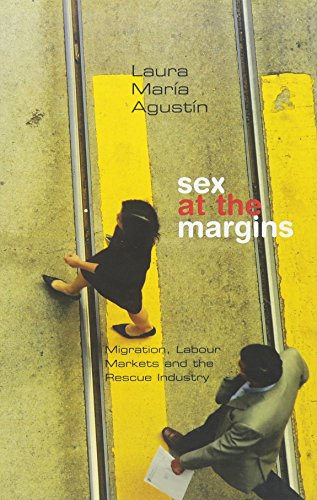 Sex at the Margins: Migration, Labour Markets and the Rescue Industry (Sex-industrie)