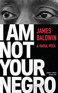 I am not your Negro par James Baldwin