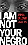 I am Not Your Negro par Baldwin