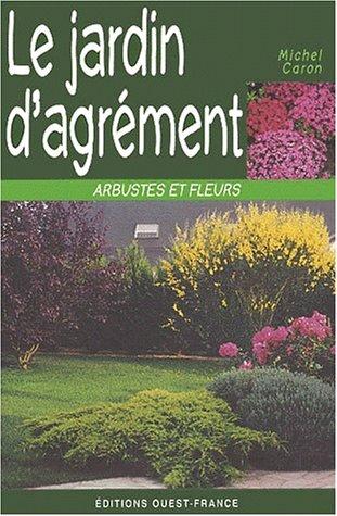 Le jardin d'agrément. Arbustes et fleurs