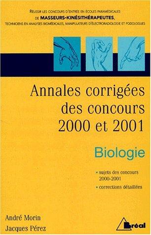 Concours Kiné: Annales corrigées des concours 2000 et 2001. Biologie