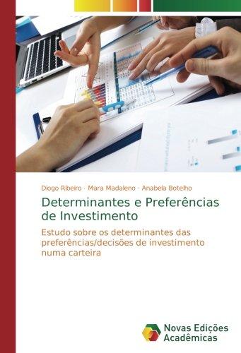 Determinantes e Preferências de Investimento: Estudo sobre os determinantes das preferências/decisões de investimento numa carteira