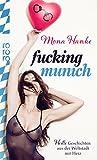 Fucking Munich: Heiße Geschichten aus der Weltstadt mit Herz