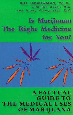 Is Marijuana the Right Medicine for You?: A Factual Guide to Medical Uses of Marijuana
