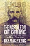 Cover of: The Napoleon of Crime: The Life and Times of Adam Worth, the Real Moriaty: The Life and Times of Adam Worth, the Real Moriarty | Ben Macintyre