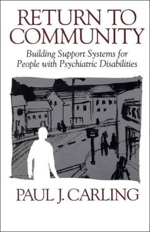 return-to-community-building-support-systems-for-people-with-psychiatric-disabilities-by-paul-j-carl