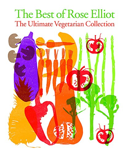 PDF Download The Best of Rose Elliot: The Ultimate Vegetarian ...