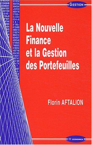 La Nouvelle Finance et la Gestion des portefeuilles par Florin Aftalion
