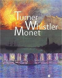 Turner Whistler Monet