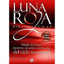 Luna roja / Red Moon: Emplea los dones creativos, sexuales y espirituales del ciclo menstrual / Understanding and Using the Gifts of the Menstrual Cycle