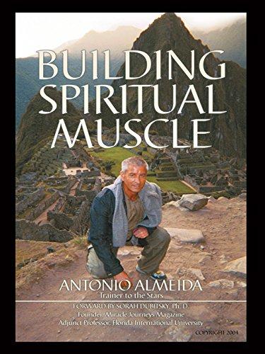 Building Spiritual Muscle / Fortalezca Mente Y Espiritu por Antonio Almeida