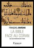 La Bible face au Coran - Les vrais fondements de l'islam