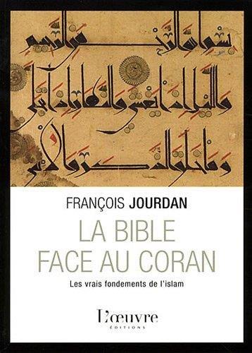 La Bible face au Coran : Les vrais fondements de l'islam