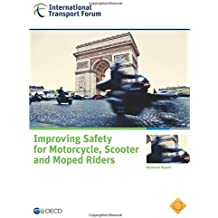 Improving Safety for Motorcycle, Scooter and Moped Riders: Edition 2015