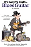 It's Easy To Bluff... Blues Guitar
