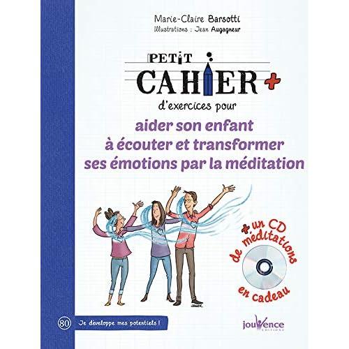 Petit cahier d'exercices pour aider son enfant à écouter et transformer ses émotions : Dr Leonard Laskow et l'énergie du coeur (1CD audio MP3) - Cahier de vacances