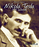 Nikola Tesla: His Words (English Edition)