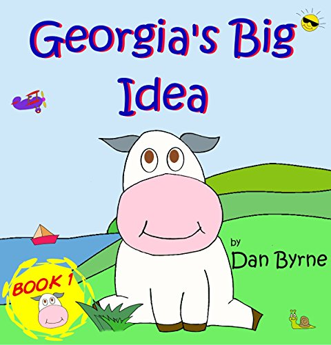 Georgia's Big Idea: Georgia the Cow Picture Book Series: Full screen illustrated children's book for early/beginner readers (English Edition)