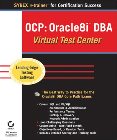 OCP: Oracle8i DBA Virtual Test Center (Sybex e-trainer) por Sybex