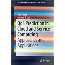 QoS Prediction in Cloud and Service Computing: Approaches and Applications