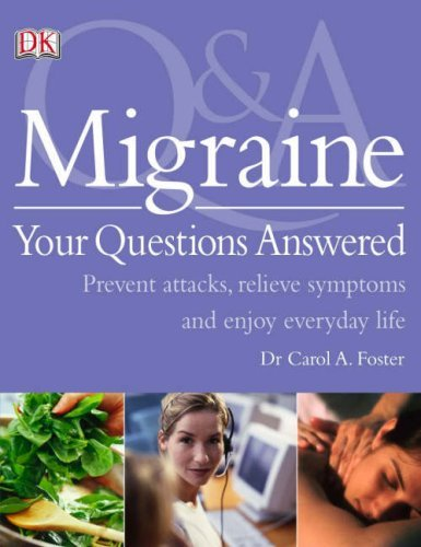 Migraine Your Questions Answered by Carol Foster (7-Jun-2007) Flexibound