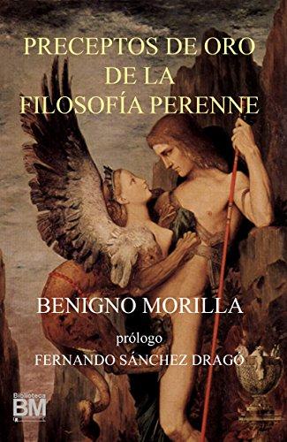 Preceptos de Oro de la Filosofía Perenne por Benigno Morilla