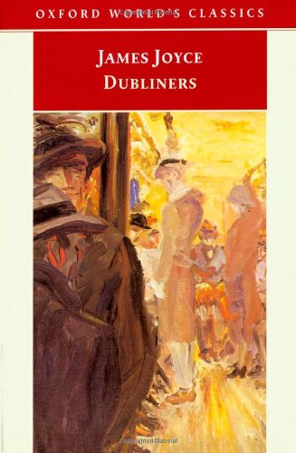 Dubliners (Oxford World's Classics)